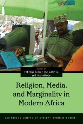 Religion, Media, and Marginality in Modern Africa - Cambridge Centre of African Studies Series (Hardback)