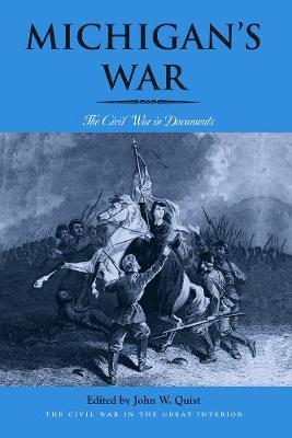 Michigan's War: The Civil War in Documents - Michigan's War (Paperback)