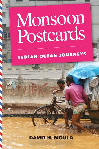 Monsoon Postcards: Indian Ocean Journeys (Hardback)