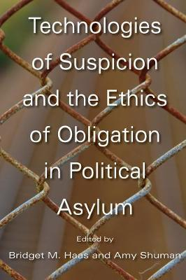 Technologies of Suspicion and the Ethics of Obligation in Political Asylum - Series in Human Security (Hardback)