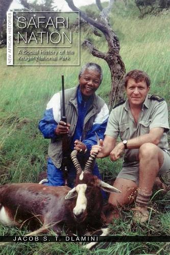 Safari Nation: A Social History of the Kruger National Park - New African Histories (Paperback)