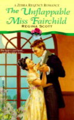 The Unflappable Miss Fairchild - Regency Romance S. (Paperback)