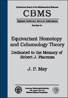 Equivariant Homotopy and Cohomology Theory - CBMS Regional Conference Series in Mathematics (Paperback)