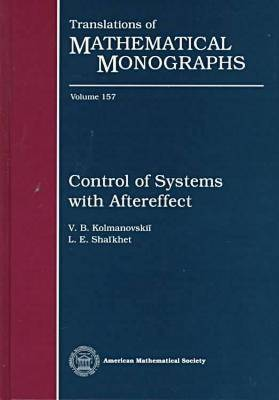 Control of Systems with Aftereffect - Translations of Mathematical Monographs (Hardback)
