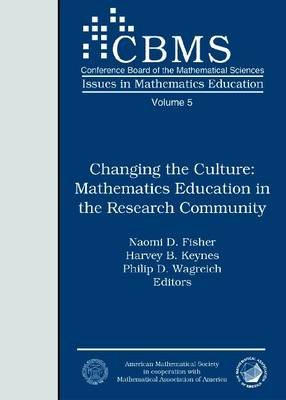 Changing the Culture: Mathematics Education in the Research Community - CBMS Issues in Mathematics Education (Paperback)