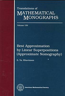 Best Approximation by Linear Superpositions (Approximate Nomography) - Translations of Mathematical Monographs (Hardback)