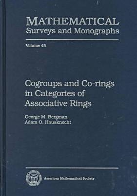 Cogroups and Co-rings in Categories of Associative Rings - Mathematical Surveys and Monographs (Hardback)