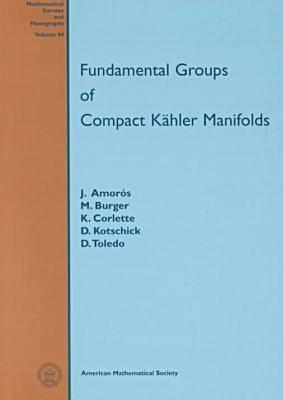 Fundamental Groups of Compact Kahler Manifolds - Mathematical Surveys and Monographs (Paperback)