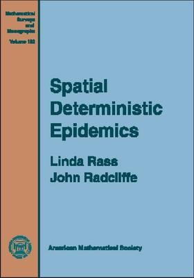 Spatial Deterministic Epidemics - Mathematical Surveys and Monographs (Hardback)