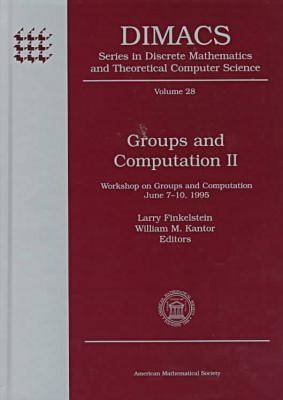 Groups and Computation II - DIMACS: Series in Discrete Mathematics and Theoretical Computer Science (Hardback)