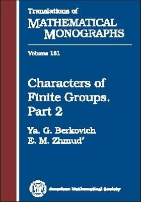 Characters of Finite Groups Pt.2 - Translations of Mathematical Monographs (Hardback)