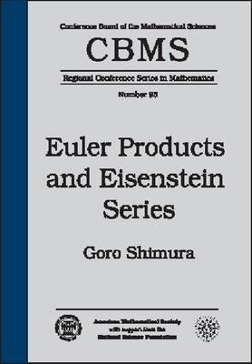 Euler Products and Eisenstein Series - CBMS Regional Conference Series in Mathematics (Paperback)
