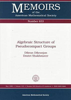 Algebraic Structure of Pseudocompact Groups - Memoirs of the American Mathematical Society (Paperback)