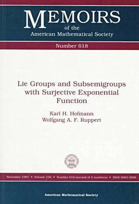 Lie Groups and Subsemigroups with Surjective Exponential Function - Memoirs of the American Mathematical Society (Paperback)
