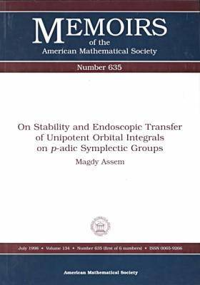 On Stablity and Endoscopic Transfer of Unipotent Orbital Integrals on P-adic Symplectic Groups - Memoirs of the American Mathematical Society (Paperback)
