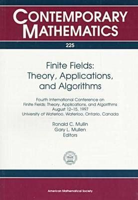 Finite Fields Proceedings of the Fourth International Conference Held at University of Waterloo, Ontario, Canada, 12-15 August, 1997: Theory, Applications, and Algorithms - Contemporary Mathematics (Paperback)