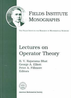 Lectures on Operator Theory - Fields Institute Monographs (Hardback)