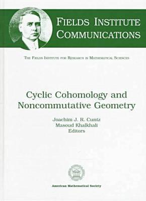 Cyclic Cohomology and Noncommutative Geometry - Fields Institute Communications (Hardback)
