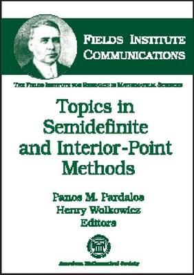 Topics in Semidefinite and Interior-point Methods - Fields Institute Communications (Hardback)