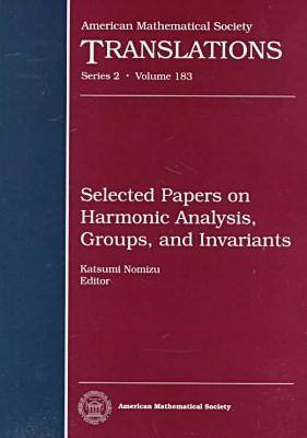 Selected Papers on Harmonic Analysis, Groups, and Invariants - American Mathematical Society Translations: Series 2 (Hardback)