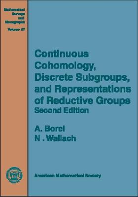 Continuous Cohomology, Discrete Subgroups and Representations of Reductive Groups - Mathematical Surveys and Monographs No. 67 (Hardback)