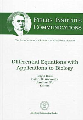 Differential Equations with Applications to Biology - Fields Institute Communications (Hardback)