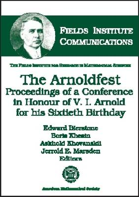The Arnoldfest: Proceedings of a Conference in Honour of V.I. Arnold for His Sixtieth Birthday - Fields Institute Communications (Hardback)