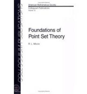 Foundations of Point Set Theory - Colloquium Publications v. 13 (Paperback)