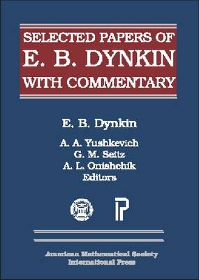 Selected Papers of E.B. Dynkin with Commentary: With Commentary - Collected Works (Hardback)