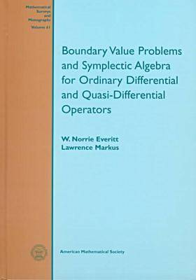 Boundary Value Problems and Symplectic Algebra for Ordinary Differential and Quasi-differential Operators - Mathematical Surveys and Monographs (Hardback)