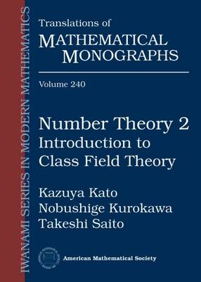 Number Theory 2: Introduction to Class Field Theory - Translations of Mathematical Monographs (Paperback)