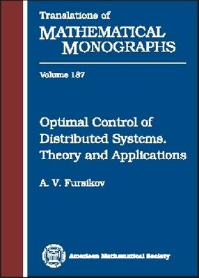Optimal Control of Distributed Systems: Theory and Applications - Translations of Mathematical Monographs (Hardback)