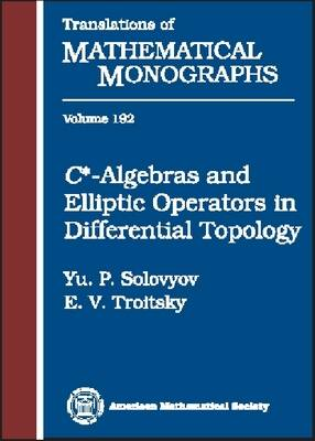 C*-algebras and Elliptic Operators in Differential Topology - Translations of Mathematical Monographs (Hardback)