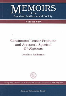 Continuous Tensor Products and Arveson's Spectral C-algebras - Memoirs of the American Mathematical Society (Paperback)