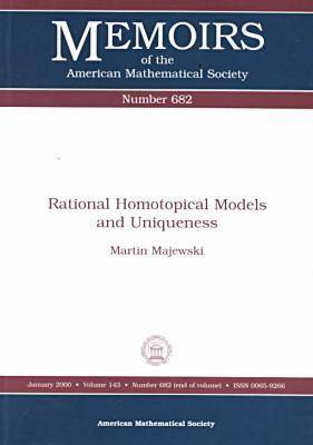Rational Homotopical Models and Uniqueness - Memoirs of the American Mathematical Society (Paperback)