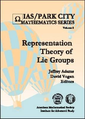 Representation Theory of Lie Groups - IAS/Park City Mathematics Series (Hardback)