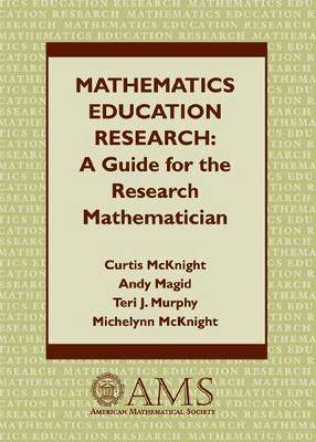 Mathematics Education Research: A Guide for the Research Mathematician (Paperback)
