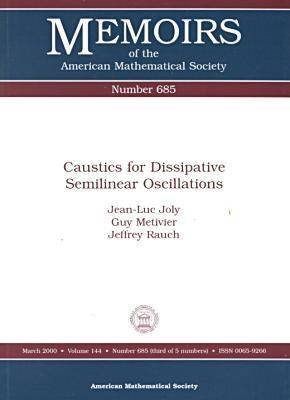 Caustics for Dissipative Semilinear Oscillations - Memoirs of the American Mathematical Society (Paperback)