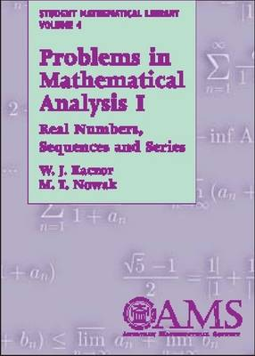 Problems in Mathematical Analysis I: Real Numbers, Sequences and Series - Student Mathematical Library (Paperback)