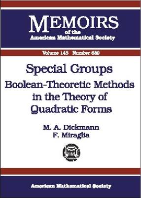 Special Groups: Boolean - Theoretic Methods in the Theory of Quadratic Forms - Memoirs of the American Mathematical Society (Paperback)