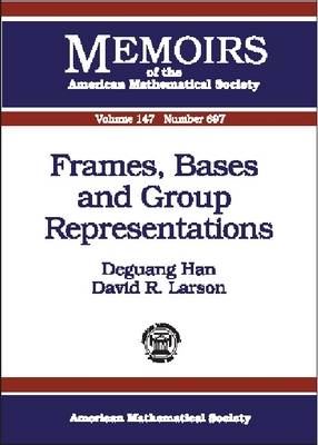 Frames, Bases and Group Representations - Memoirs of the American Mathematical Society (Paperback)