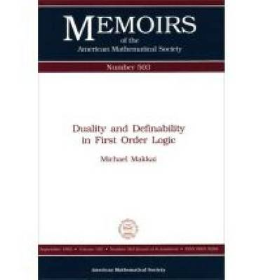 Duality and Definability in First Order Logic - Memoirs of the American Mathematical Society (Paperback)