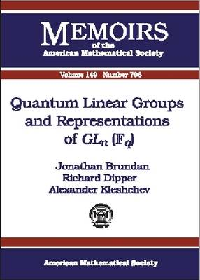 Quantum Linear Groups and Representations of GLn(Fq) - Memoirs of the American Mathematical Society (Paperback)