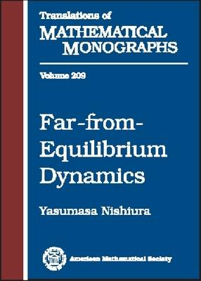 Far-from-equilibrium Dynamics - Translations of Mathematical Monographs (Paperback)