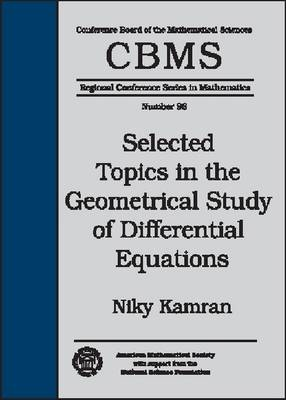 Selected Topics in the Geometrical Study of Differential Equations - CBMS Regional Conference Series in Mathematics (Paperback)