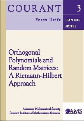 Orthogonal Polynomials and Random Matrices: A Riemann-Hilbert Approach - Courant Lecture Notes (Paperback)