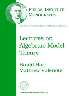 Lectures on Algebraic Model Theory - Fields Institute Monographs (Hardback)