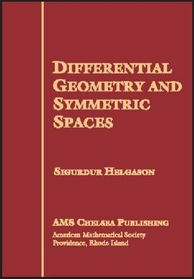 Differential Geometry and Symmetric Spaces - AMS Chelsea Publishing (Hardback)