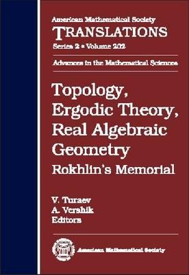 Topology, Ergodic Theory, Real Algebraic Geometry: Rokhlin's Memorial - American Mathematical Society Translations (Hardback)