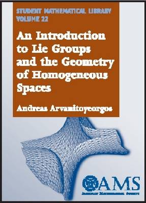 An Introduction to Lie Groups and the Geometry of Homogeneous Spaces - Student Mathematical Library (Paperback)